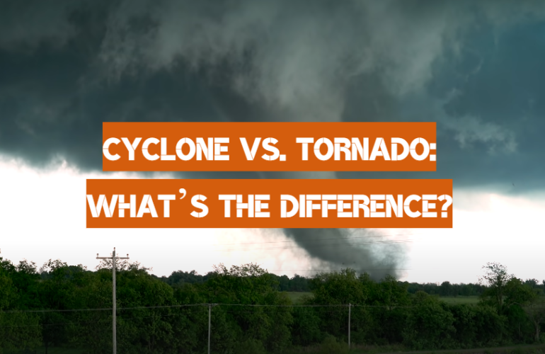 Cyclone vs. Tornado: What's the Difference?